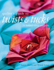 Quilter's Guide to Twists & Tucks