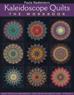 Kaleidoscope Quilts The Workbook